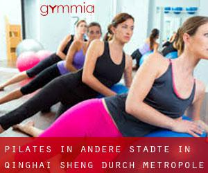 Pilates in Andere Städte in Qinghai Sheng durch Metropole - Seite 1