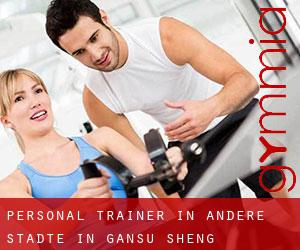 Personal Trainer in Andere Städte in Gansu Sheng